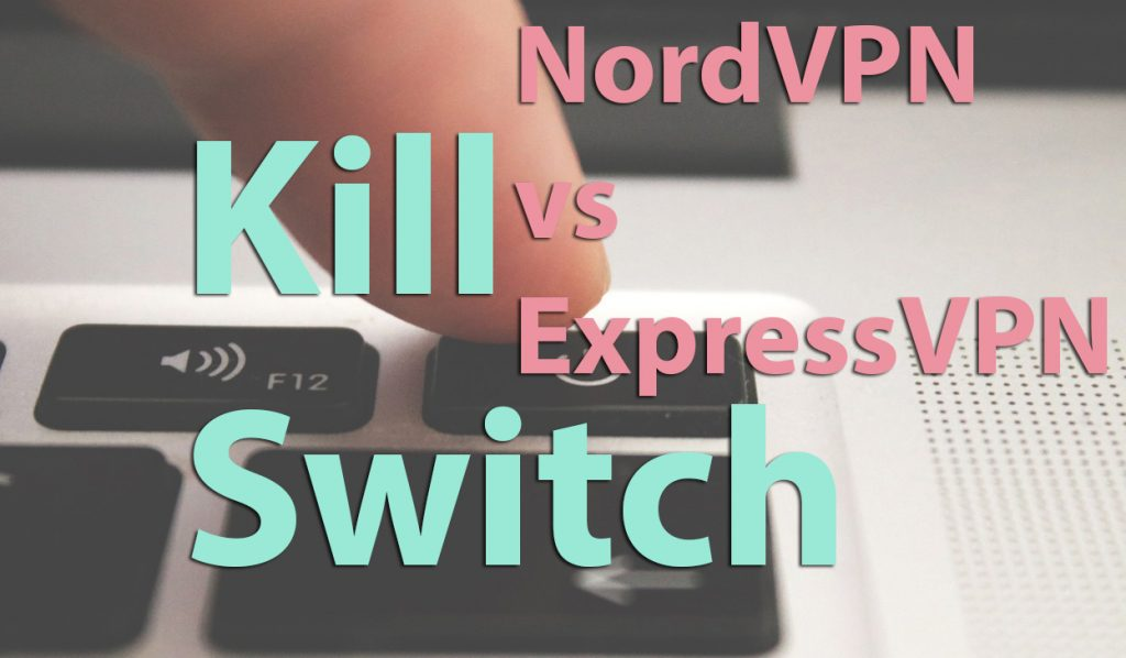 NordVPN vs ExpressVPN kill switch