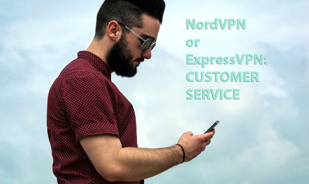nordvpn vs expressvpn customer service